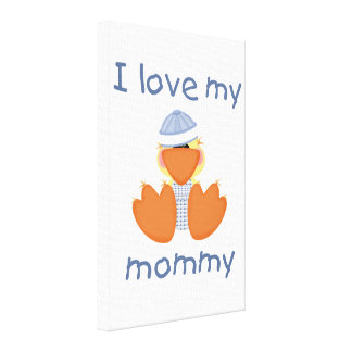 I love my mommy boy ducky stretched canvas prints