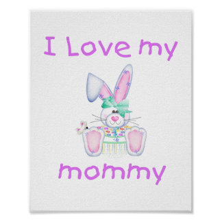 I love my mommy (girl bunny) poster