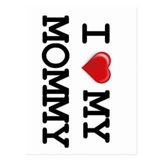 I Love My Mommy Postcard