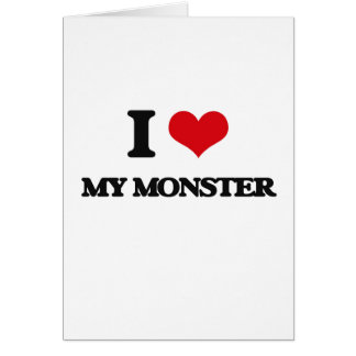 I Love My Monster Greeting Card