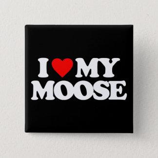 I LOVE MY MOOSE 15 CM SQUARE BADGE