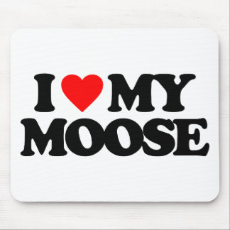 I LOVE MY MOOSE MOUSE MAT