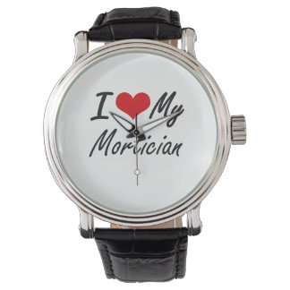I love my Mortician Wrist Watches