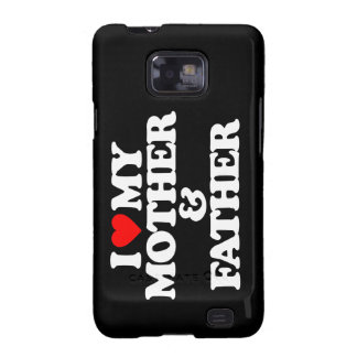 I LOVE MY MOTHER & FATHER SAMSUNG GALAXY SII COVER