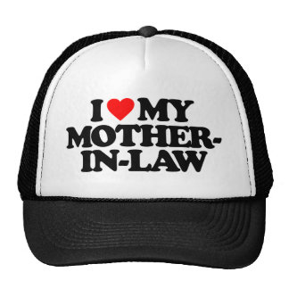 I LOVE MY MOTHER-IN-LAW CAP