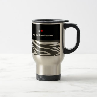 """I Love My Mother-in-Law"" Dazzling Zebra Print Travel Mug"