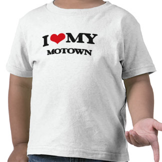 I Love My MOTOWN Tshirts