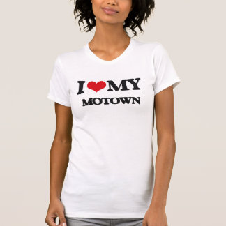 I Love My MOTOWN T-shirts