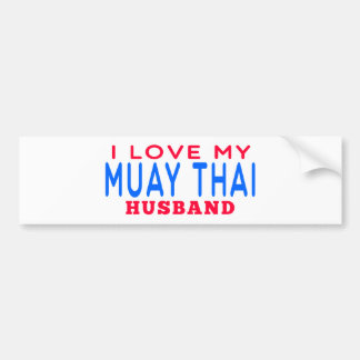 I Love My Muay Thai Husband Bumper Sticker