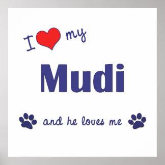 I Love My Mudi Male Dog Posters