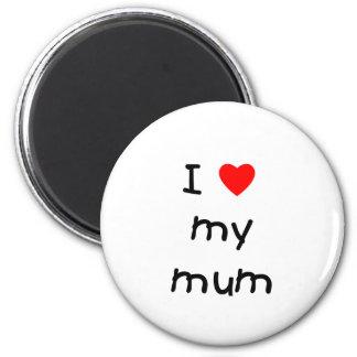 I Love My Mum 6 Cm Round Magnet
