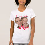I love my mum custom photo t-shirt