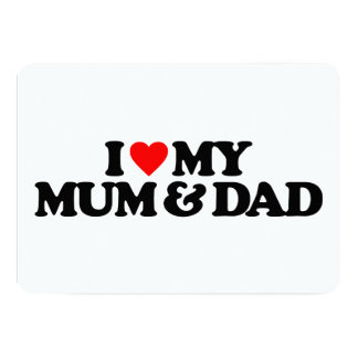 I LOVE MY MUM & DAD 13 CM X 18 CM INVITATION CARD