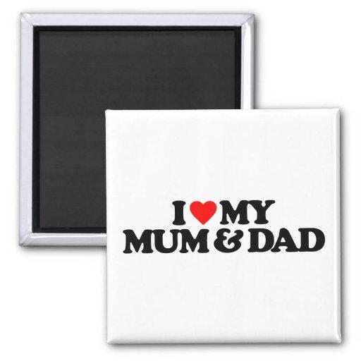 I LOVE MY MUM & DAD REFRIGERATOR MAGNET