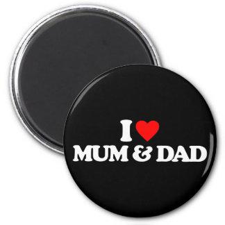 I LOVE MY MUM DAD FRIDGE MAGNET