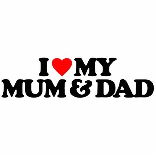 I LOVE MY MUM & DAD ACRYLIC CUT OUT