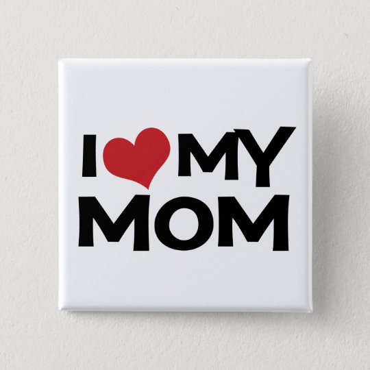 I Love My Mum Mother's Day button
