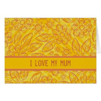 """""""I love my mum"""" orange & yellow flowers pattern Card"""