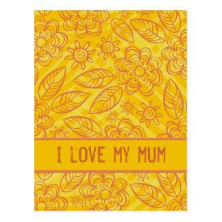 """I love my mum"" orange & yellow flowers pattern Postcard"