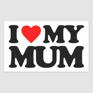 I LOVE MY MUM RECTANGULAR STICKER