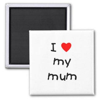 I Love My Mum Square Magnet