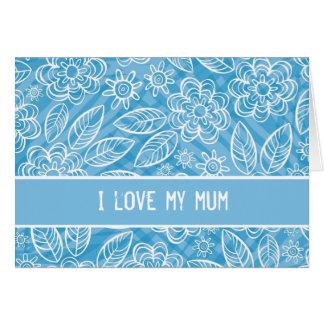 """I love my mum"" white & blue flowers patte Card"
