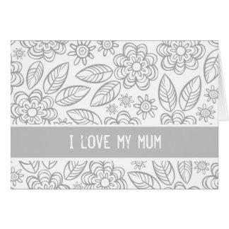 """""""I love my mum"""" white & gray flowers pattern Card"""