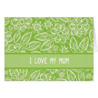 """I love my mum"" white & green flowers pattern Card"