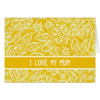 """""""I love my mum"""" white & yellow flowers pattern Card"""