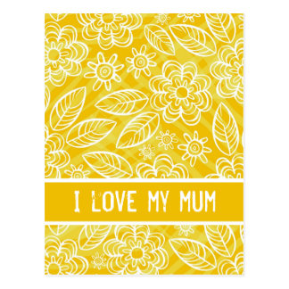 """I love my mum"" white & yellow flowers pattern Postcard"