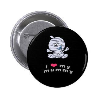 I love my mummy 6 cm round badge