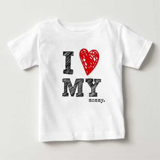 I Love MY mummy. Baby T-Shirt