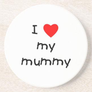 I Love My Mummy Coaster