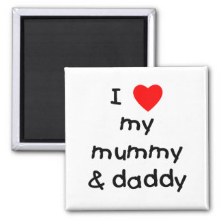 I Love My Mummy & Daddy Square Magnet