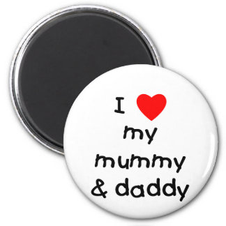 I Love My Mummy & Daddy Fridge Magnet