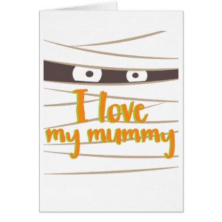 I Love My Mummy Halloween Card for Moms