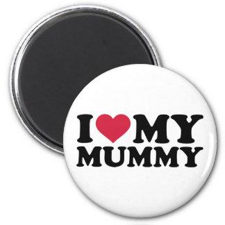 I love my mummy magnets