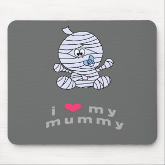 I love my mummy mouse pad