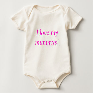 I love my mummys! baby bodysuit