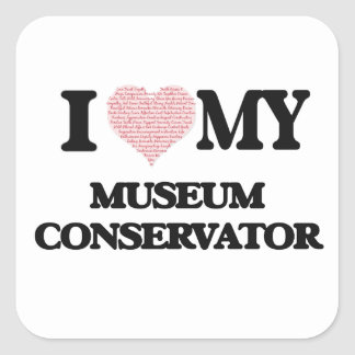 I love my Museum Conservator (Heart Made from Word Square Sticker