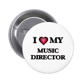 I love my Music Director 6 Cm Round Badge