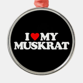 I LOVE MY MUSKRAT CHRISTMAS ORNAMENT