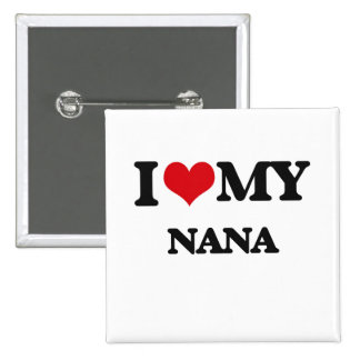 I love my Nana 15 Cm Square Badge