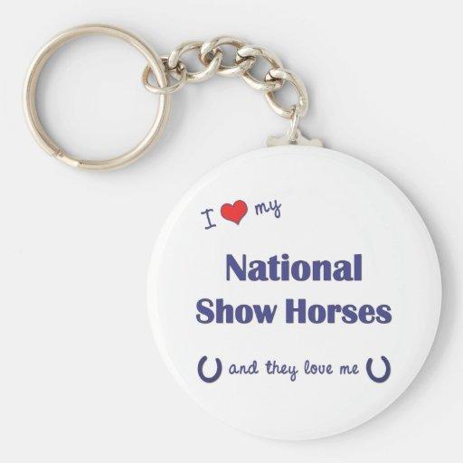 I Love My National Show Horses (Multiple Horses) Key Chains