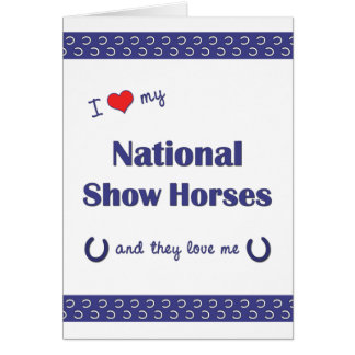 I Love My National Show Horses (Multiple Horses) Note Card