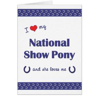 I Love My National Show Pony (Female Pony) Note Card