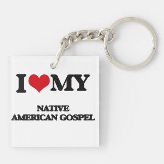 I Love My NATIVE AMERICAN GOSPEL Acrylic Keychains