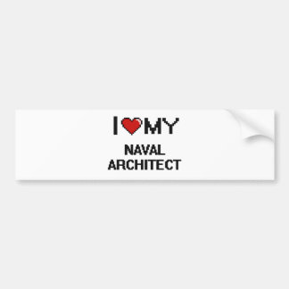 I love my Naval Architect Car Bumper Sticker
