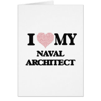I love my Naval Architect (Heart Made from Words) Card