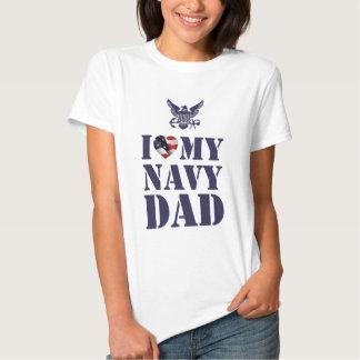 I LOVE MY NAVY DAD SHIRTS